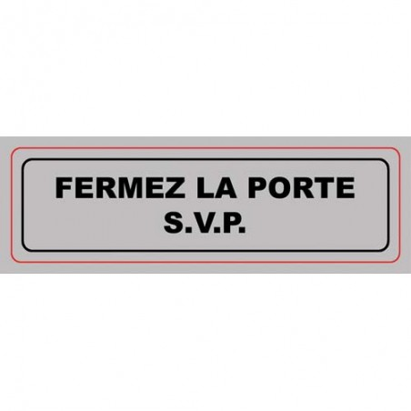VIS PLAQUE SIGNALQ FERMEZ PORTE SVP S2A